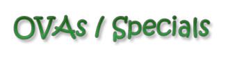 OVAs / Specials