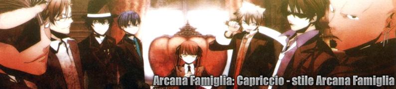 Arcana Famiglia: Capriccio - stile Arcana Famiglia