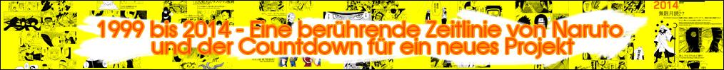 1999 bis 2014 - Eine berührende Zeitlinie von Naruto und der Countdown für ein neues Projekt